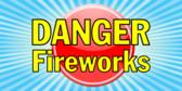 Danger Fireworks
