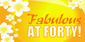 Faboulus At Forty