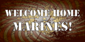 Welcome Home Marines Swirl Flag