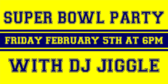 Super Bowl Party With DJ Jiggle