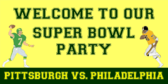 Welcome To Our Super Bowl Party