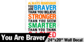 "24"" x 20"" You Are Braver Wall Decal Old"