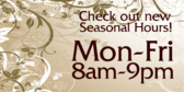 New Seasonal Hours