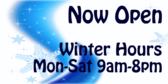 Now Open Winter Hours Snowstorm