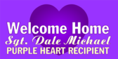 Welcome Home Purple Heart Recipient
