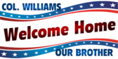 Welcome Home Brother Flag Banner