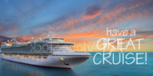 Have A Great Crusie