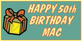 Happy 50th Birthday Mac