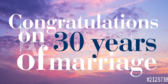 Congratulations On 30 Yrs Of Marriage!