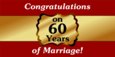 Congratulations  On 60 Years Of Marriage!