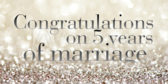 Congratulations On 5 Years Of Marriage!