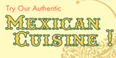 Try Our Authentic Mexican Cuisine
