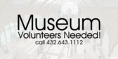 Museum Volunteers Needed Message