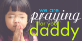 Praying For You Daddy