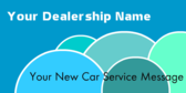 Dealership New Car Service Message