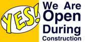 Yes We Are Open During Construction