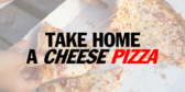 Take Home A Cheese Pizza