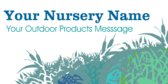 Nursery Outdoor Products Messsage