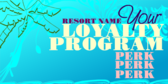 Generic Resort Loyalty