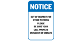 Notice out of respect for other patrons please be