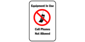 Equipment in use cell phones not allowed