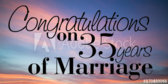 Congratulations on 35 Years of Marriage