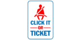 Cick it or ticket; fasten seat belts