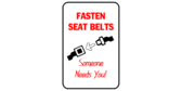 Fasten Seat Belt Someone Needs You