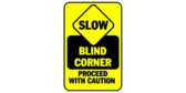 Blind Corner Proceed with Caution Sign in Sign