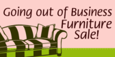 Going Out Of Business Furniture Sale