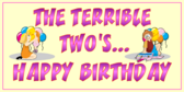 The Terrible Two's Happy Birthday