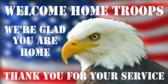 Welcome Home Troops We're Glad You Are Home