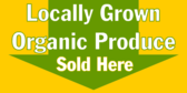 Locally Grown Organic Produce