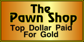 Top Dollar Paid Pawn Shop