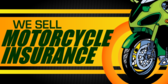 We Sell Motorcycle Insurance