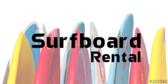 Surfboard Rental Here