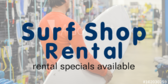Surf Shop Rental Information Here