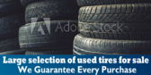 Large Selection Of Used Tires For Sale