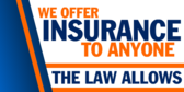Insurance for Anyone the Law Allows
