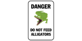 Danger do not feed alligators
