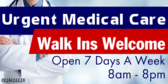 Urgent Medical Care Walk Ins Welcome