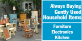 Always Buying Gently Used Household Items