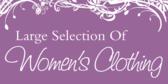Large Selection Of Women Clothing
