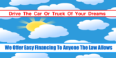 Financing To Drive Car or Truck