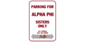 Parking for alpha phi sisters only