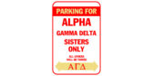 Parking for alpha gamma delta sisters only