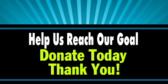 Help Us Reach Our Goal Donate Today