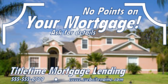 No Points on Your Mortgage!