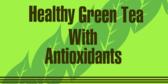 Healthy Green Tea With Antioxidants
