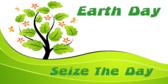 EARTH DAY SIEZE THE DAY